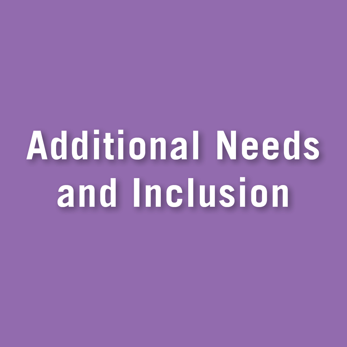 Additional Needs and Inclusion