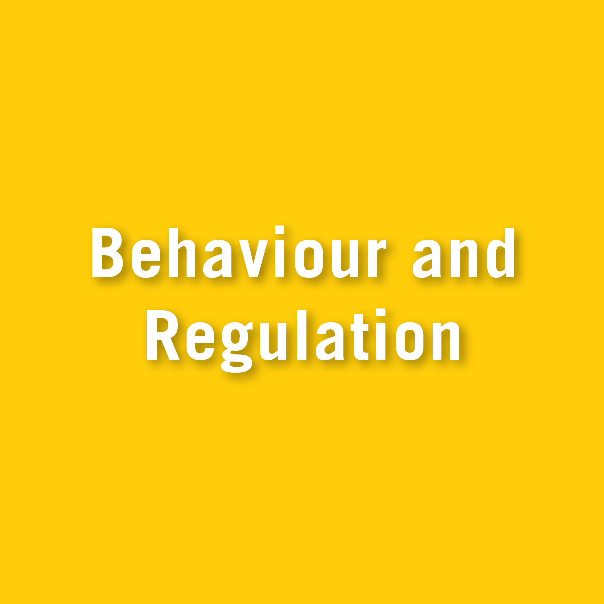 Behaviour and Regulation