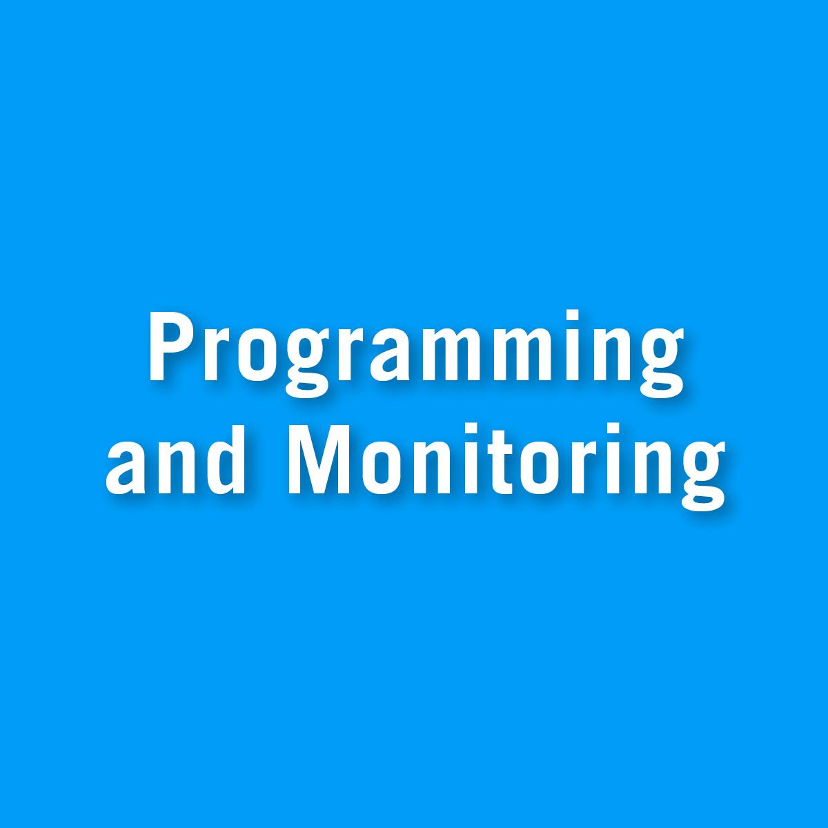 Programming and Monitoring