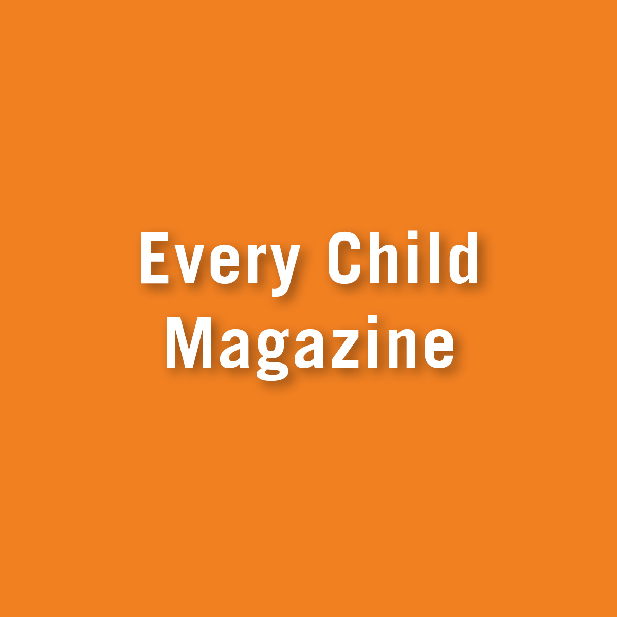 Every Child Magazine